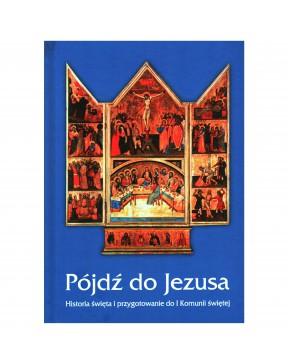 Pójdź do Jezusa: Historia...