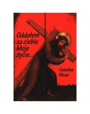 Catalina Rivas - Oddałem za...