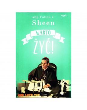 Abp Fulton Sheen - Warto żyć!