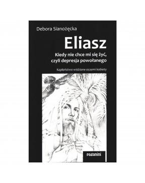 Debora Sianożęcka - Eliasz....