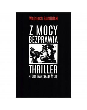Wojciech Sumliński - Z mocy...