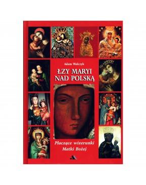 Adam Walczyk - Łzy Maryi...