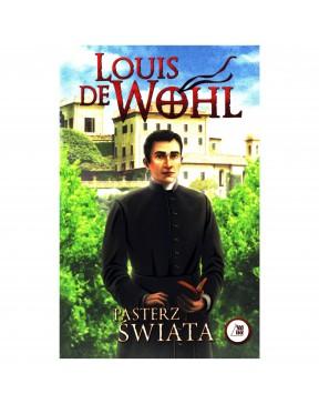 Louis de Wohl - Pasterz świata