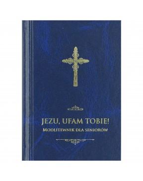 Jezu, ufam Tobie!...