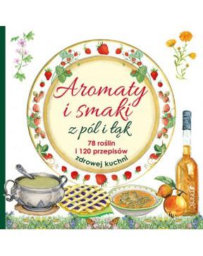Aromaty i smaki z pól i łąk...