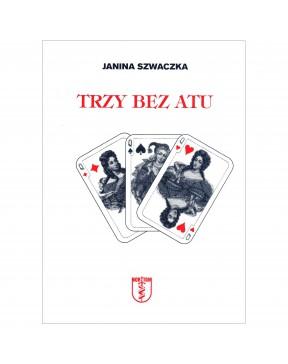 Janina Szwaczka - Trzy bez atu