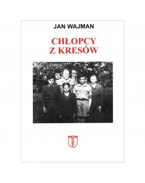 Jan Wajman - Chłopcy z Kresów