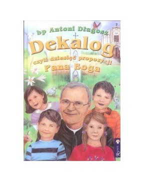 Bp Antoni Długosz - Dekalog...