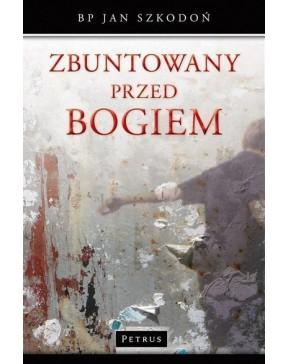 Bp Jan Szkodoń - Zbuntowany...