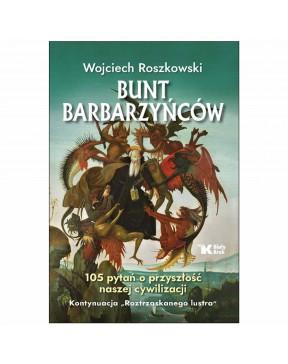 Wojciech Roszkowski - Bunt...