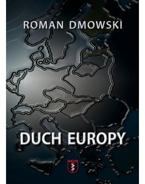 Roman Dmowski - Duch Europy