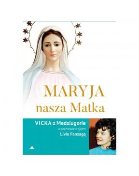 Maryja, nasza Matka – Vicka...