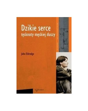 John Eldredge - Dzikie...