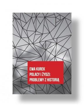 Ewa Kurek - Polacy i Żydzi:...