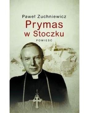 Paweł Zuchniewicz - Prymas...