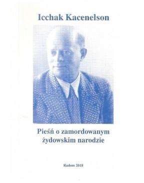 Icchak Kacenelson - Pieśń o...