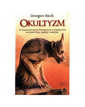 Grzegorz Bacik - Okultyzm....