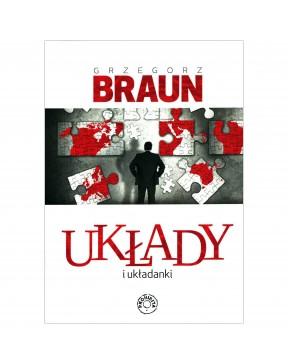 Grzegorz Braun - Układy i...