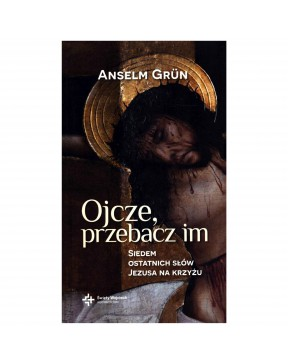 O. Anselm Grün OSB - Ojcze...