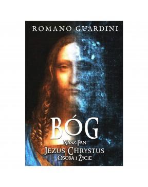 Romano Guardini - Bóg. Nasz...