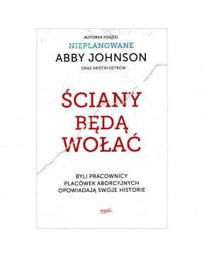 Abby Johnson - Ściany będą...
