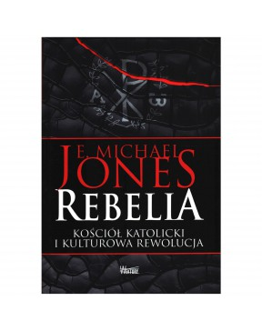 E. Michael Jones - Rebelia