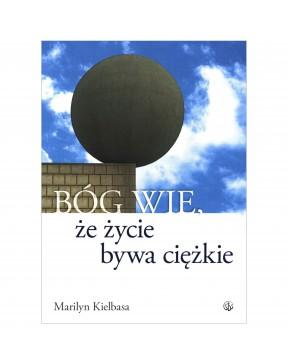 Marylin Kiełbasa - Bóg wie,...