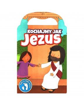 Kochajmy jak Jezus - pójdź...