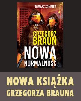 Nowa normalność Grzegorz Braun