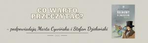 Co warto przeczytać? - podpowiadają Marta Cywińska i Stefan Dziekoński