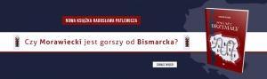 Czy Morawiecki jest gorszy od Bismarcka?