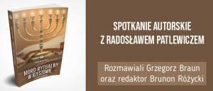 """Patlewicz u Brauna o """"Mordzie rytualnym w Rzeszowie?"""""""
